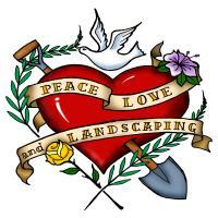 Peace, Love, and Landscaping